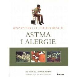 Wszystko O Chorobach. Astma I Alergie (opr. miękka)