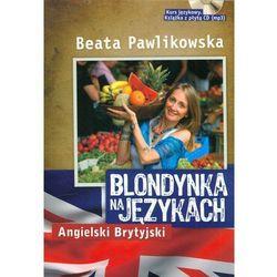 Blondynka Na Językach. Angielski Brytyjski + Cd (opr. miękka)