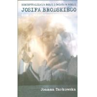 Literaturoznawstwo, Konceptualizacja Rosji i świata w poezji Josifa Brodskiego (opr. twarda)