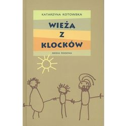 Wieża z klocków - Katarzyna Kotowska opr. (opr. twarda)