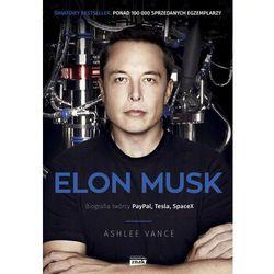 Elon Musk. Biografia twórcy PayPal, Tesla, SpaceX (opr. broszurowa)