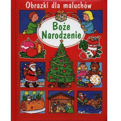 Książki dla dzieci, Boże Narodzenie. Obrazki dla maluchów (opr. kartonowa)