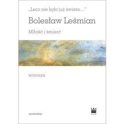 Lecz nie było już świata Miłość i śmierć Wiersze - Bolesław Leśmian (opr. twarda)