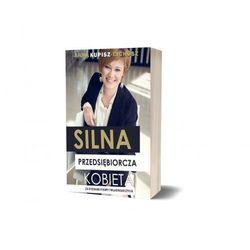 Silna przedsiębiorcza kobieta - Anna Kupisz-Cichosz