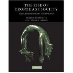 The Rise of Bronze Age Society (opr. miękka)