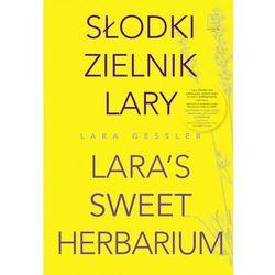 Słodki zielnik Lary - Lara Gessler