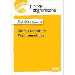 Wino samotnika - Charles Baudelaire