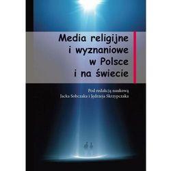 Media religijne i wyznaniowe w Polsce i na świecie - Jacek Sobczak - ebook