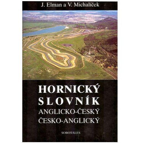 Pozostałe książki, Hornický slovník - Anglicko-Český a Česko-Anglický Jiří Elman; Václav Michalíček