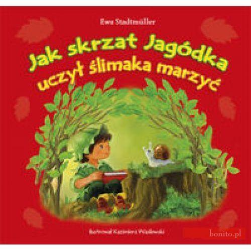 Literatura młodzieżowa, Jak Skrzat Jagódka uczył ślimaka marzyć (opr. miękka)
