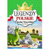 Książki dla dzieci, Legendy Polskie. O smoku Wawelskim i inne historie (opr. twarda)