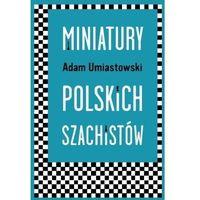 Hobby i poradniki, Miniatury polskich szachistów - adam umiastowski (opr. miękka)