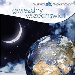 Muzyka Relaksacyjna - Gwiezdny Wszechświat - Muzyka relaksacyjna - Gwiezdny wszechświat