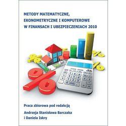 Metody matematyczne, ekonometryczne i komputerowe w finansach i ubezpieczeniach - 2010 - No author - ebook