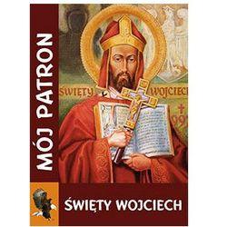 Mój Patron Św. Wojciech (opr. miękka) wyprzedaż 05/18 (-33%)
