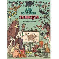 """Książki dla dzieci, Książka """"Jak to działa? Zwierzęta"""" wydawnictwo Nasza Księgarnia 9788310131690 (opr. twarda)"""