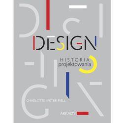 Design. Historia projektowania - Fiell Charlotte, Fiell Peter (opr. twarda)