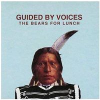 Rock, Guided By Voices - Bears For Lunch, The