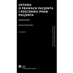 Ustawa o prawach pacjenta i Rzeczniku Praw Pacjenta. Komentarz - Dorota Karkowska