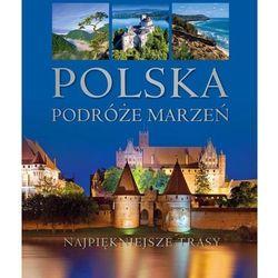 Polska Podróże marzeń (opr. twarda)