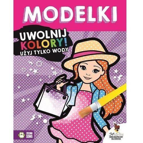 Książki dla dzieci, Uwolnij kolory Modelki (opr. miękka)