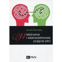 Filozofia, Niebinarne i wielowarstwowe pojęcie płci [Ziemińska Renata] (opr. miękka)