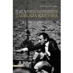 Idea bardzo konsekwentna Happening i Teatr Happeningowy Tadeusza Kantora