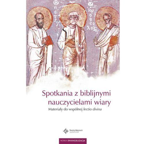 Książki religijne, Spotkania z biblijnymi nauczycielami wiary. (opr. broszurowa)