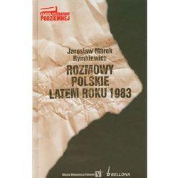 Rozmowy polskie latem roku 1983 - Rymkiewicz Jarosław Marek (opr. twarda)
