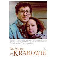 E-booki, Onegdaj w Krakowie - Bartłomiej Sienkiewicz, Berenika Kluczykowska-Sienkiewicz