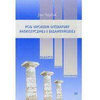 Literaturoznawstwo, Pod urokiem literatury patrystycznej i bizantyjskiej (opr. miękka)