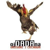 Pozostała muzyka rozrywkowa, OJ DADA NA - Grzegorz z Ciechowa (Płyta winylowa)