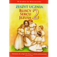 Książki religijne, Bliscy sercu Jezusa 2. Zeszyt ucznia. W drodze do Wieczernika (opr. miękka)
