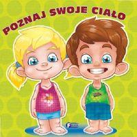 Książki dla dzieci, POZNAJ SWOJE CIAŁO TW (opr. twarda)
