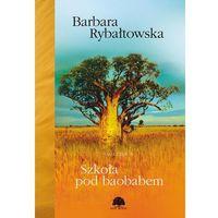 E-booki, Szkoła pod baobabem - Barbara Rybałtowska