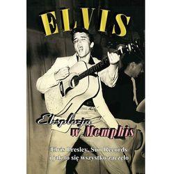 Elvis - Eksplozja w Memphis