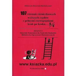 107 równań różniczkowych wyższych rzędów z pełnymi rozwiązaniami. (opr. miękka)