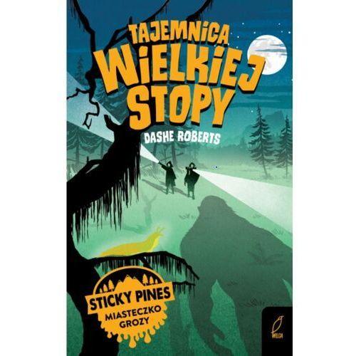 Książki dla dzieci, Tajemnica Wielkiej Stopy. Sticky Pines. Miasteczko grozy (opr. miękka)