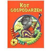 Książki dla dzieci, Kot gospodarzem. Bajka dla maluszka (opr. broszurowa)