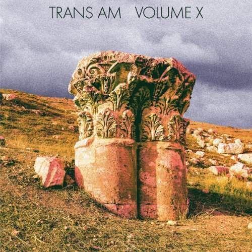 Muzyka elektroniczna, Trans Am - Volume X