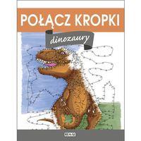 Książki dla dzieci, DINOZAURY POŁĄCZ KROPKI (opr. miękka)