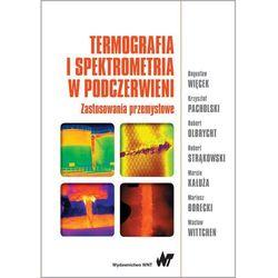 Termografia i spektrometria w podczerwieni. Zastosowania przemysłowe - BOGUSŁAW WIĘCEK (opr. miękka)