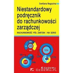 Niestandardowy podręcznik do rachunkowości... - Svetlana Rogozina (opr. broszurowa)