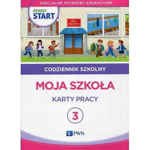 Książki dla dzieci, Pewny start Codziennik szkolny 3 Moja szkoła Karty pracy (opr. miękka)