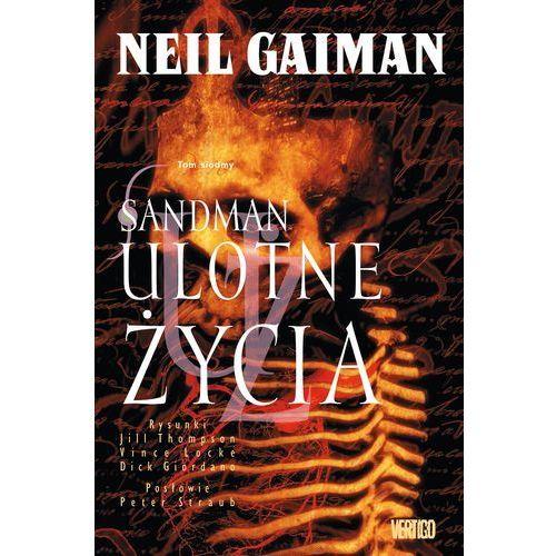 Książki kryminalne, sensacyjne i przygodowe, Sandman Tom 7 Ulotne życia (opr. twarda)