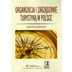 Organizacja I Zarządzanie Turystyką W Polsce (opr. miękka)