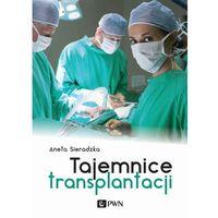 Książki medyczne, Tajemnice transplantacji (opr. twarda)