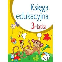 Książki dla dzieci, Księga edukacyjna 3-latka - julia śniarowska
