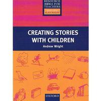 Książki do nauki języka, Primary Resource Books for Teachers. Creating Stories + Children (opr. miękka)