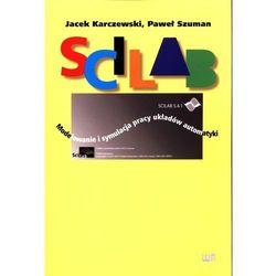 Scilab Modelowanie i symulacja pracy układów automatyki - Karczewski Jacek, Szuman Paweł